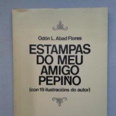 Libros de segunda mano: ESTAMPAS DO MEU AMIGO PEPIÑO. ODÓN L. ABAD FLORES.. Lote 62079232