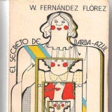 Libros de segunda mano: EL SECRETO DE BARBA AZUL. W. FERNÁNDEZ FLOREZ. LIBRERÍA GENERAL. ZARAGOZA 1943. (ST/C25). Lote 62133136