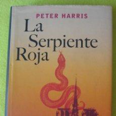 Libros de segunda mano: LA SERPIENTE ROJA _ PETER HARRIS. Lote 62325788