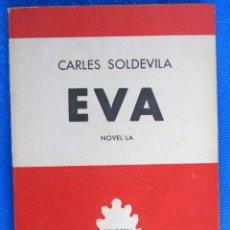 Libros de segunda mano: EVA. NOVEL.LA. CARLES SOLDEVILA. EDITORIAL SELECTA, 1963. TERCERA EDICIÓ.. Lote 228488105