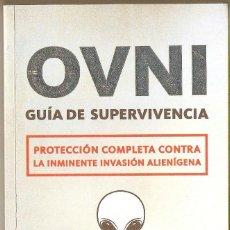 Libros de segunda mano: OVNI GÚIA DE SUPERVIVENCIA. RAFA INFANTES. Lote 62479488