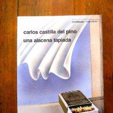 Libros de segunda mano: CASTILLA DEL PINO, CARLOS. UNA ALACENA TAPIADA. Lote 62761096