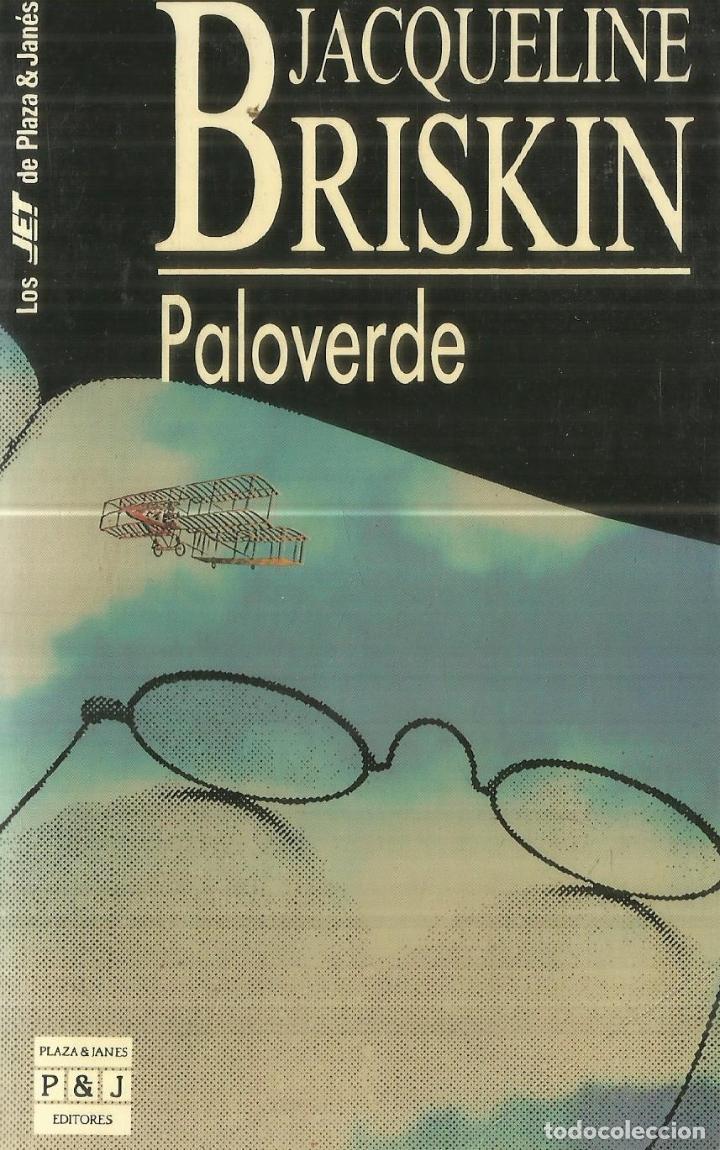 PALOVERDE. JACQUELINE BRISKIN. PLAZA & JANES. BARCELONA. 1990 (Libros de Segunda Mano (posteriores a 1936) - Literatura - Narrativa - Otros)