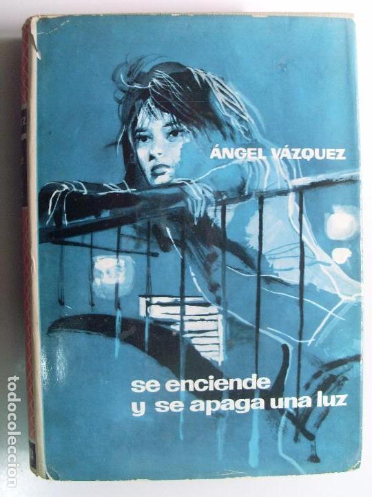 SE ENCIENDE Y SE APAGA UNA LUZ / ÁNGEL VÁZQUEZ / 1963 (Libros de Segunda Mano (posteriores a 1936) - Literatura - Narrativa - Otros)