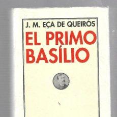 Libros de segunda mano: EL PRIMO BASILIO. J.M.EÇA DE QUEIROS. EDITORIAL PRE-TEXTOS. 1º EDICION. 2005. Lote 63185292