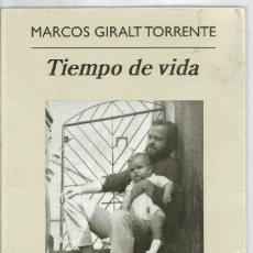 Livros em segunda mão: MARCOS GIRALT TORRENTE. TIEMPO DE VIDA. ANAGRAMA. Lote 188823046