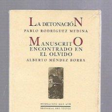 Libros de segunda mano: LA DETONACION / MANUSCRITO ENCONTRADO EN EL OLVIDO. EDITORIAL PRE-TEXTOS. SIN ABRIR. 2002. Lote 63706459