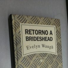 Libros de segunda mano - RETORNO A BRIDESHEAD / EVELYN WAUGH / NARRATIVA ACTUAL - RBA - 63731147