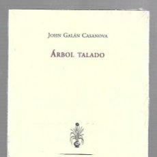 Libros de segunda mano: ARBOL TALADO. JOHN GALAN CASANOVA. EDITORIAL PRE-TEXTOS. PREMIO VILLA DE COX. 2009. SIN ABRIR. Lote 63737943