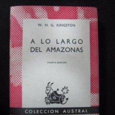 Libros de segunda mano: A LO LARGO DEL AMAZONAS. W. H. G. KINGSTON. COLECCION AUSTRAL. Nº375. ESPASA-CALPE. 1966. Lote 63786495
