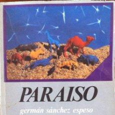 Libros de segunda mano: PARAISO - GERMAN SANCHEZ ESPESO . EMILIANO ESCOLAR EDITOR 1981 .. Lote 31832659