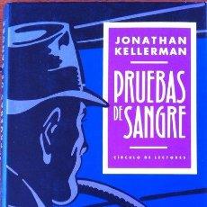 Libros de segunda mano: PRUEBAS DE SANGRE - JONATHAN KELLERMAN . CIRCULO DE LECTORES 1990. Lote 31833174