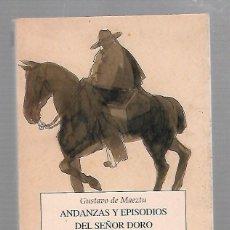 Libros de segunda mano: ANDANZAS Y EPISODIOS DEL SEÑOR DORO (1º PARTE). GUSTAVO DE MAEZTU. EDITORIAL PRE-TEXTOS. 2000. Lote 63854579