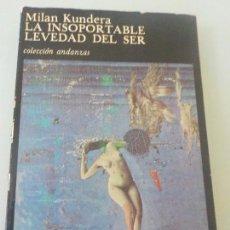 Libros de segunda mano: LA INSOPORTABLE LEVEDAD DEL SER - MILAN KUNDERA - TUSQUETS 1987. Lote 63933455