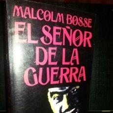Libros de segunda mano: EL SEÑOR DE LA GUERRA / MALCOM BOSSE / PRIMERA EDICION 1984. Lote 64023122
