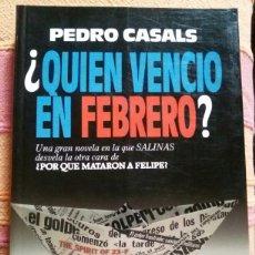 Libros de segunda mano: ¿QUIEN VENCIO EN FEBRERO? / PEDRO CASALS / PRIMERA EDICION 1985. Lote 64031055