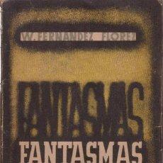 Libros de segunda mano: FERNANDEZ FLOREZ, W: FANTASMAS. ZARAGOZA, LIBR. GENERAL 1940. Lote 64079423