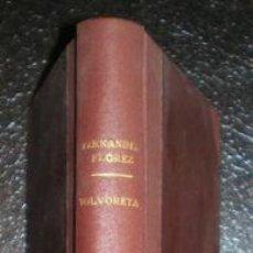 Libros de segunda mano: FERNANDEZ FLOREZ, W: VOLVORETA. ZARAGOZA, LIBRERÍA GENERAL 1942. Lote 64085479