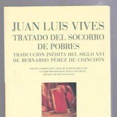 Libros de segunda mano: TRATADO DEL SOCORRO DE POBRES. JUAN LUIS VIVES. COLECCION HUMANIORA. EDITORIAL PRE-TEXTOS.. Lote 64217003