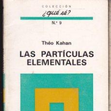 Libros de segunda mano: LAS PARTICULAS ELEMENTALES ···· THEO KAHAN . Lote 64337635