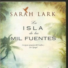 Libros de segunda mano: SARAH LARK. LA ISLA DE LAS MIL FUENTES. EDICIONES B. Lote 64463237