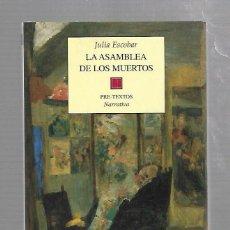 Libros de segunda mano: LA ASAMBLEA DE LOS MUERTOS. JULIA ESCOBAR. EDITORIAL PRE-TEXTOS. 2000. Lote 64540267