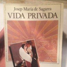 Libros de segunda mano: ANTIGUO LIBRO VIDA PRIVADA ESCRITO POR JOSEP MARIA SEGARRA AÑO 1984. Lote 130592735