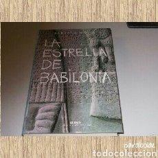 Libros de segunda mano: LA ESTRELLA DE BABILONIA, BARBARA WOOD. Lote 64890537
