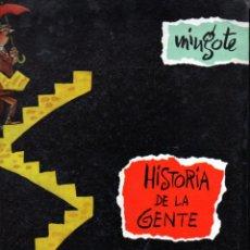 Libros de segunda mano: MINGOTE : HISTORIA DE LA GENTE PRIMERA EDICIÓN GRAN FORMATO (TAURUS, 1955). Lote 65034511