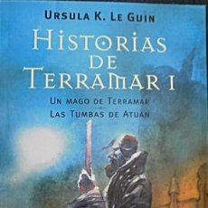 Libros de segunda mano: HISTORIAS DE TERRAMAR I : UN MAGO DE TERRAMAR - LAS TUMBAS DE ATUAN DE URSULA K. LE GUIN. Lote 65752970