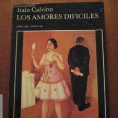 Libros de segunda mano: ITALO CALVINO--LOS AMORES DIFICILES. Lote 65785486