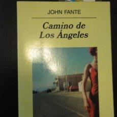 Libros de segunda mano: JOHN FANTE CAMINO DE LOS ANGELES - ANAGRAMA PANORAMA DE NARRATIVAS 2002 - 1A EDICION. Lote 65807722