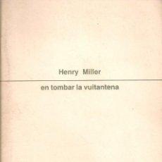 Libros de segunda mano: EN TOMBAR LA VUITANTENA I VIATGE A UNA TERRA ANTIGA / HENRY MILLER; TRAD. J. ARBONES; IL. BOB NASH.. Lote 112868384
