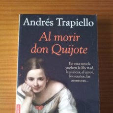 Libros de segunda mano: AL MORIR DON QUIJOTE -- ANDRÉS TRAPIELLO. Lote 66040758