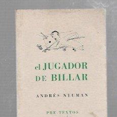 Libros de segunda mano: EL JUGADOR DE BILLAR. ANDRES NEUMAN. EDITORIAL PRE-TEXTOS. 1º EDICION. 2000. Lote 215187923