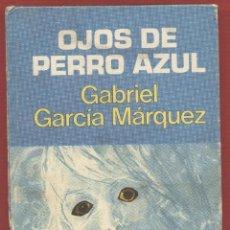 Libros de segunda mano: OJOS DE PERRO AZUL POR GABRIEL GARCIA MARQUEZ EDIT. PLAZA & JANES 140 PAGS AÑO 1974 LL1597. Lote 66082942