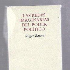 Livres d'occasion: LAS REDES IMAGINARIAS DEL PODER POLITICO. ROGER BARTRA. EDITORIAL PRE-TEXTOS. SIN ABRIR. Lote 66195182