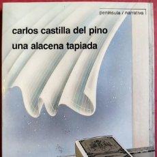 Libros de segunda mano: CARLOS CASTILLA DEL PINO . UNA ALACENA TAPIADA. Lote 66251722