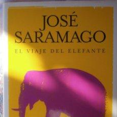 Libros de segunda mano: EL VIAJE DEL ELEFANTE - JOSÉ SARAMAGO. Lote 66270726