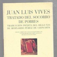 Libros de segunda mano: TRATADO DEL SOCORRO DE POBRES. JUAN LUIS VIVES. COLECCION HUMANIORA. EDITORIAL PRE-TEXTOS. 2006. Lote 66293802
