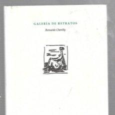 Libros de segunda mano: GALERIA DE RETRATOS. BERNARDO CHEVILLY. EDITORIAL PRE-TEXTOS. 1º EDICION. 2009. Lote 66307166