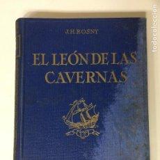 Libros de segunda mano: EL LEÓN DE LAS CAVERNAS DE J.H. ROSNY, ILUSTRACIONES DE J. SERRA MASANA. Lote 66313602