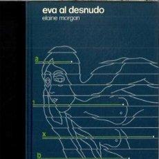 Libros de segunda mano: EVA AL DESNUDO (ELAINE MORGAN) - CIRCULO DE LECTORES. Lote 105884224
