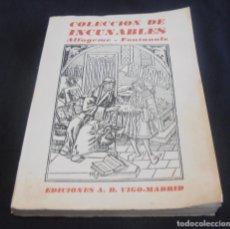 Libros de segunda mano: COLECCION DE INCUNABLES, ALFAGEME- FPONTANALS, PROLOGO DE JAVIER SANCHEZ CANTON. Lote 66489582