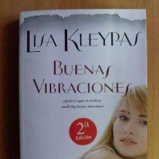 Libros de segunda mano: BUENAS VIBRACIONES / LISA KLEYPAS / 2010. Lote 66741770