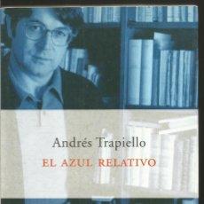 Libros de segunda mano: ANDRES TRAPIELLO. EL AZUL RELATIVO. PENINSULA ATALAYA. Lote 66877178
