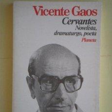 Libros de segunda mano: CERVANTES, NOVELISTA, DRAMATURGO, POETA - VICENTE GAOS - PLANETA, 1979, 1ª EDICION (EJEMPLAR NUEVO). Lote 66888170