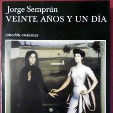 Libros de segunda mano: JORGE SEMPRÚN . VEINTE AÑOS Y UN DÍA . TUSQUETS. Lote 66889494