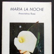 Libros de segunda mano: MARÍA LA NOCHE - ANACRISTINA ROSSI - LUMEN (PALABRA MENOR) 1985. Lote 66983650