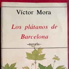 Libros de segunda mano: VÍCTOR MORA . LOS PLÁTANOS DE BARCELONA . HIPERIÓN. Lote 66990698